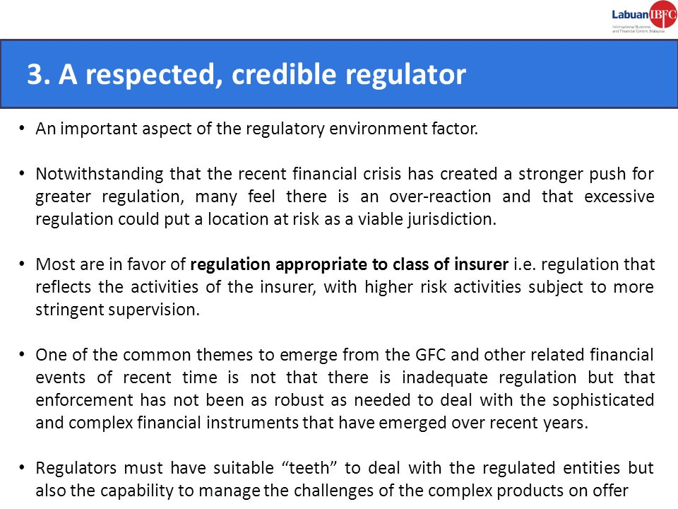 3. A respected, credible regulator CONVENIENT.
