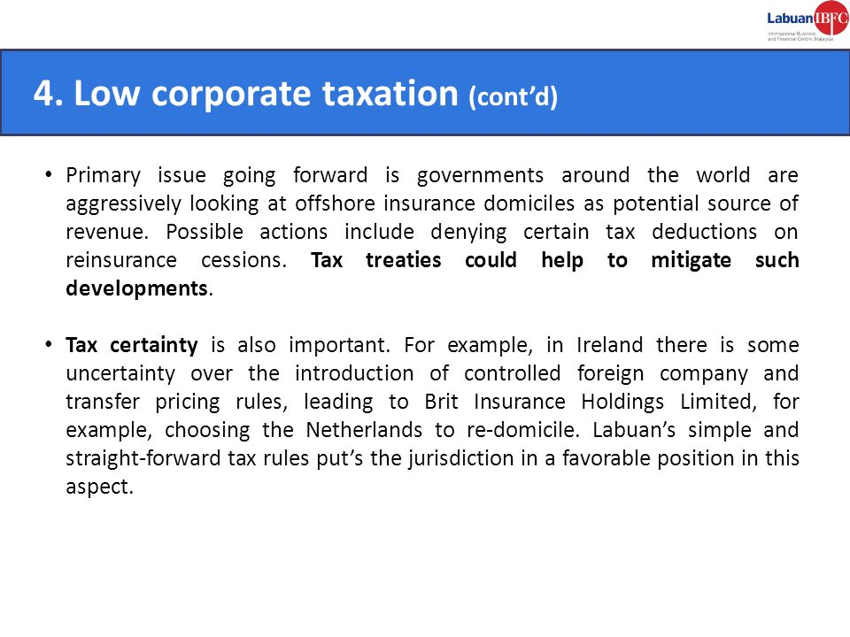 4. Low corporate taxation (cont'd) How Labuan achieves tax certainty