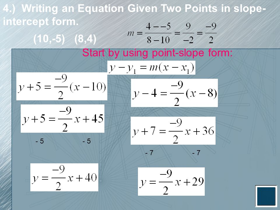 4.) Writing an Equation Given Two Points in slope-intercept form.