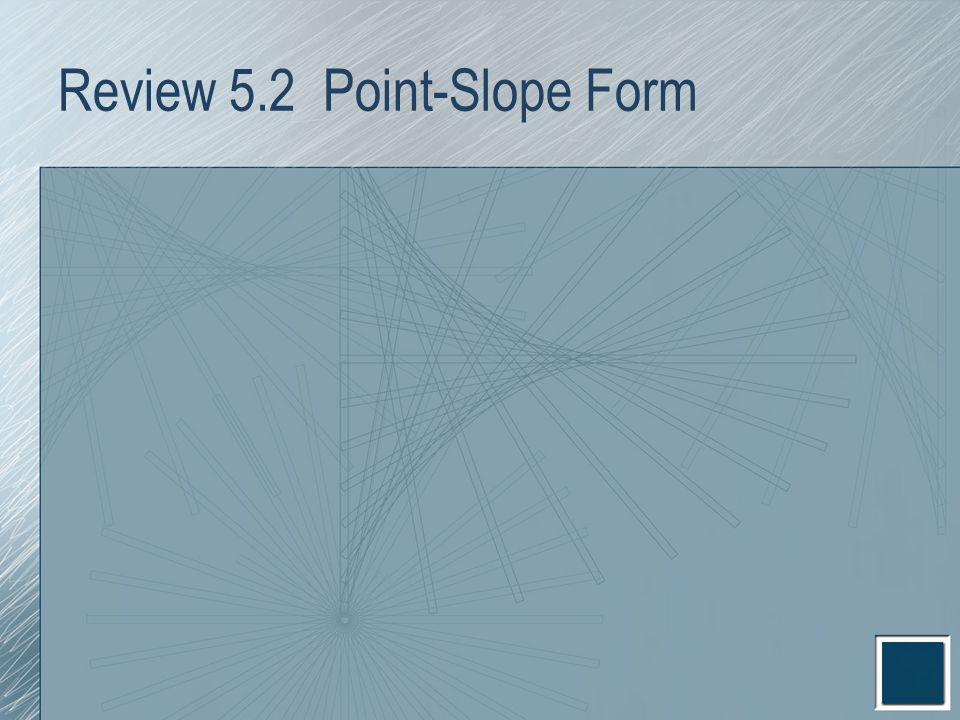 Review 5.2 Point-Slope Form