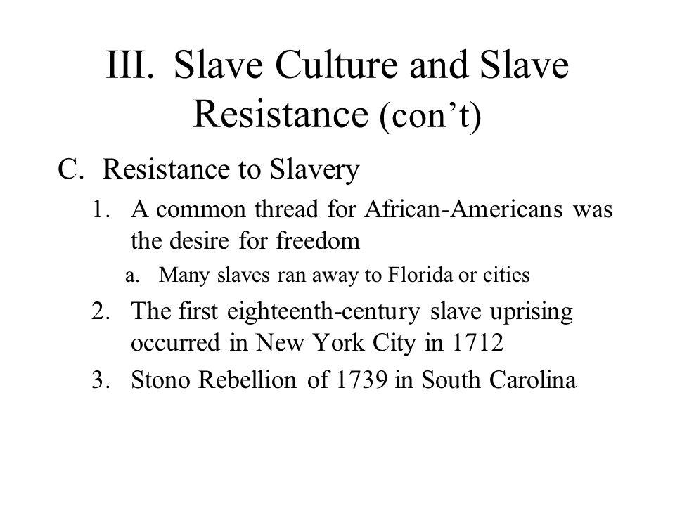 III. Slave Culture and Slave Resistance (con't)