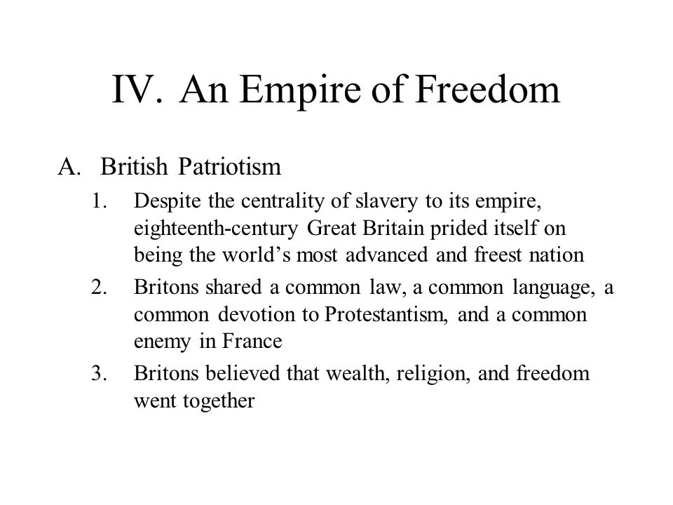 IV. An Empire of Freedom British Patriotism