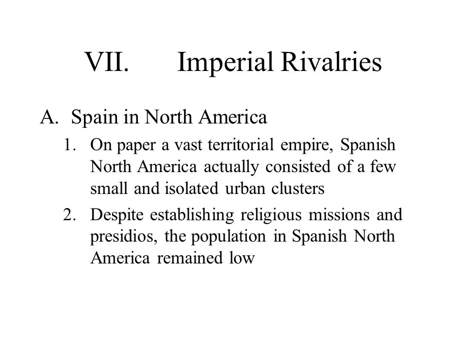 VII. Imperial Rivalries