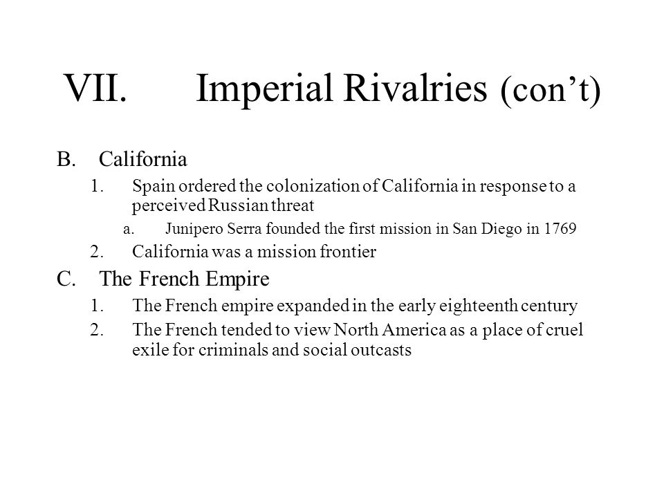VII. Imperial Rivalries (con't)