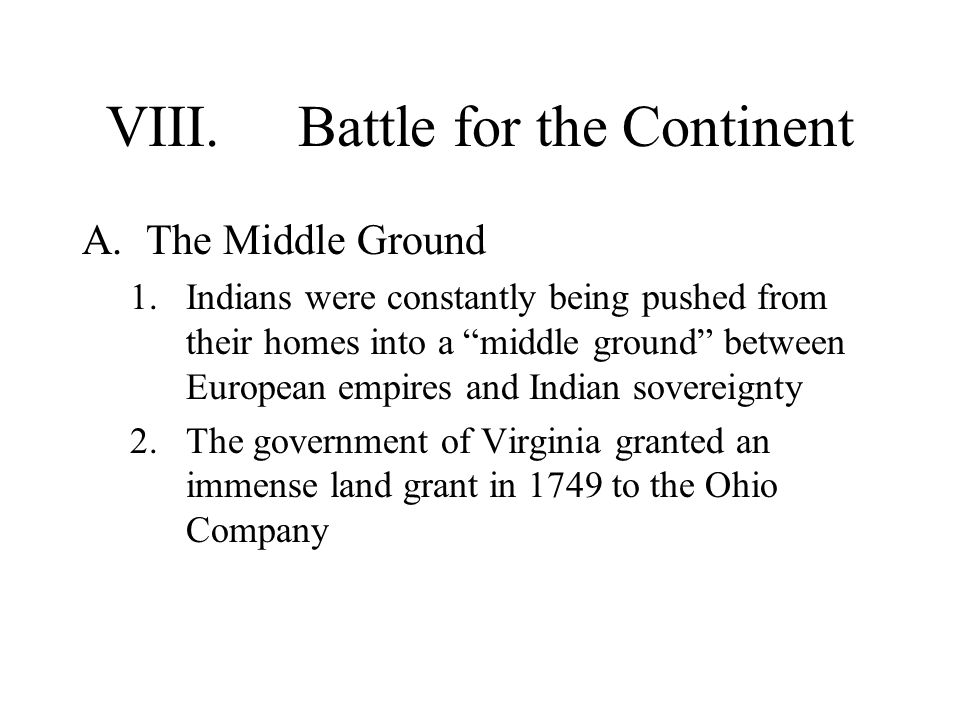 VIII. Battle for the Continent