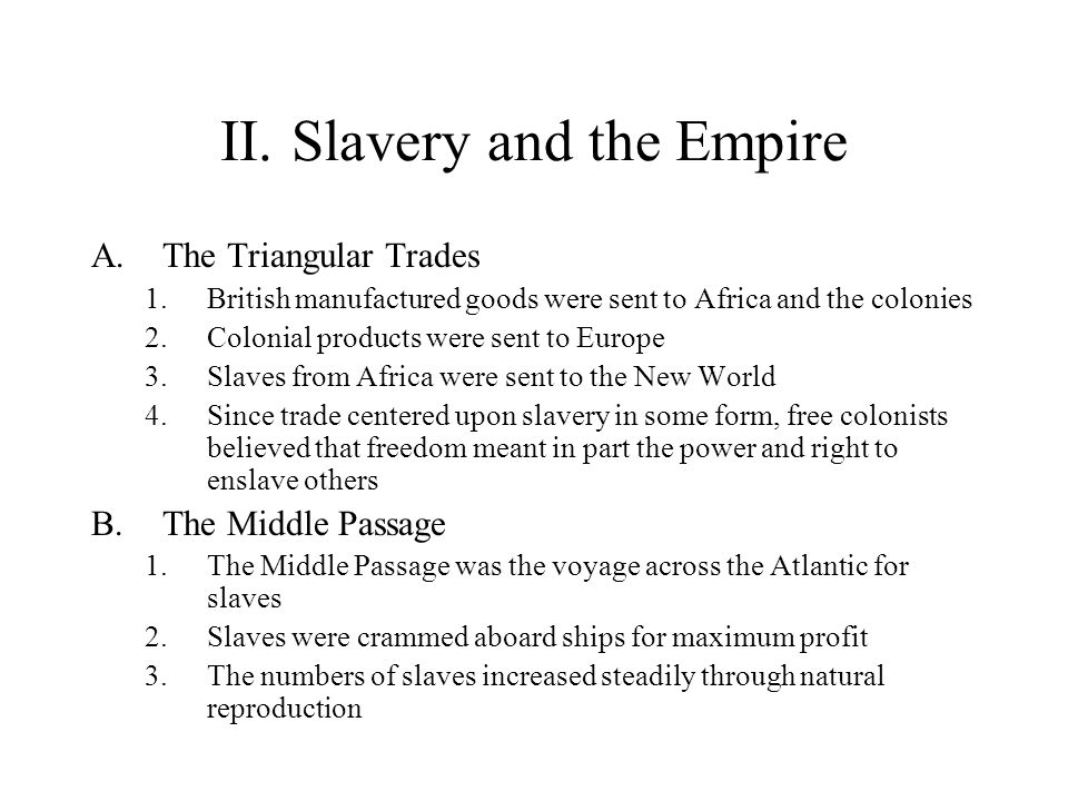 II. Slavery and the Empire