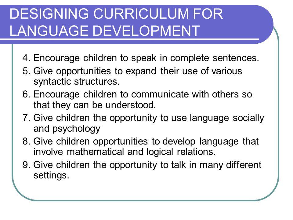 DESIGNING CURRICULUM FOR LANGUAGE DEVELOPMENT