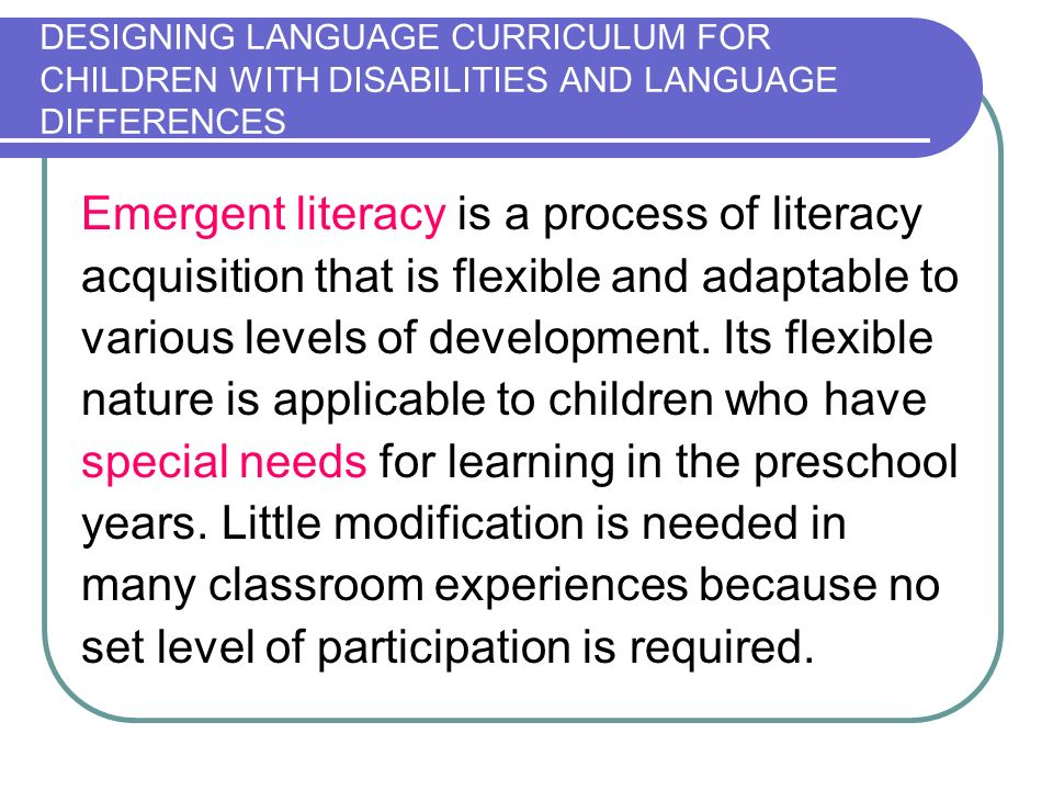 Emergent literacy is a process of literacy