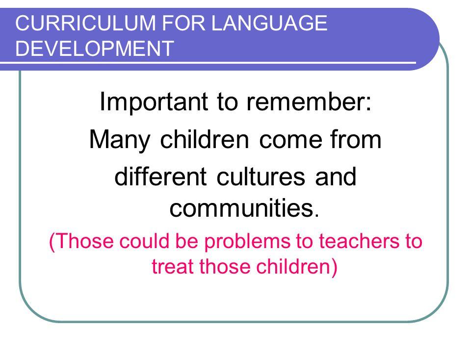 CURRICULUM FOR LANGUAGE DEVELOPMENT