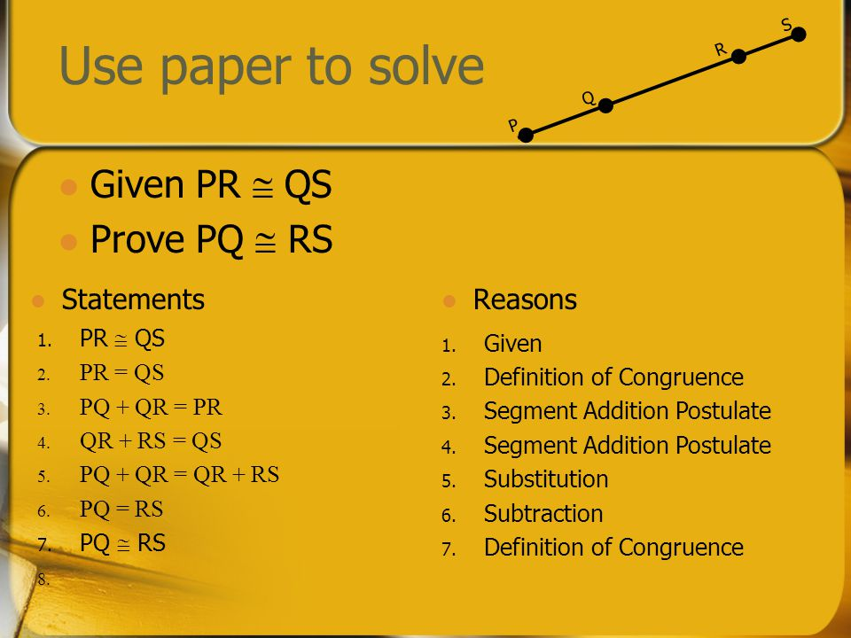 Use paper to solve Given PR  QS Prove PQ  RS Statements Reasons