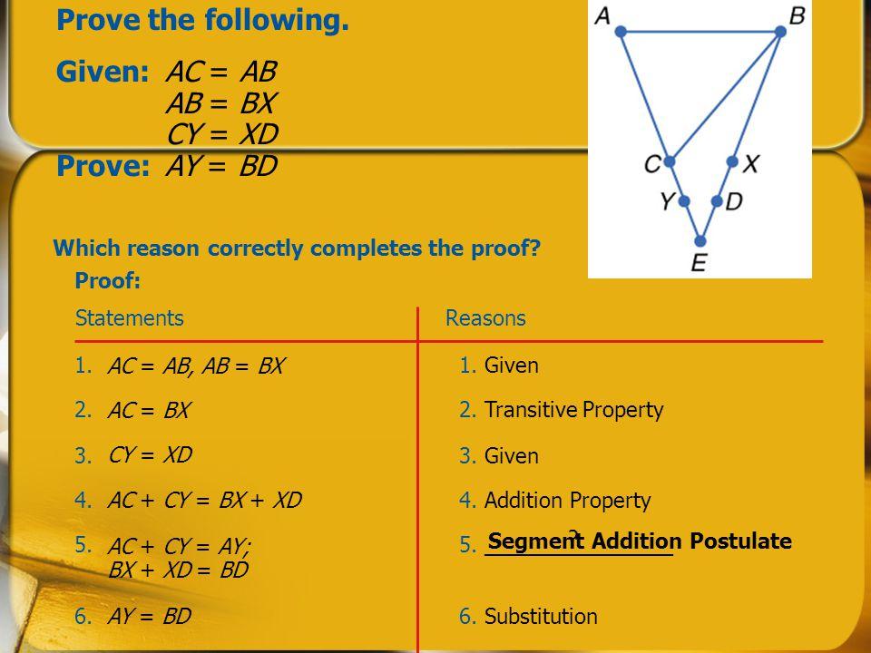 Given: AC = AB AB = BX CY = XD Prove: AY = BD