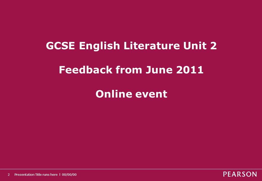 GCSE English Literature Unit 2 Feedback from June 2011 Online event