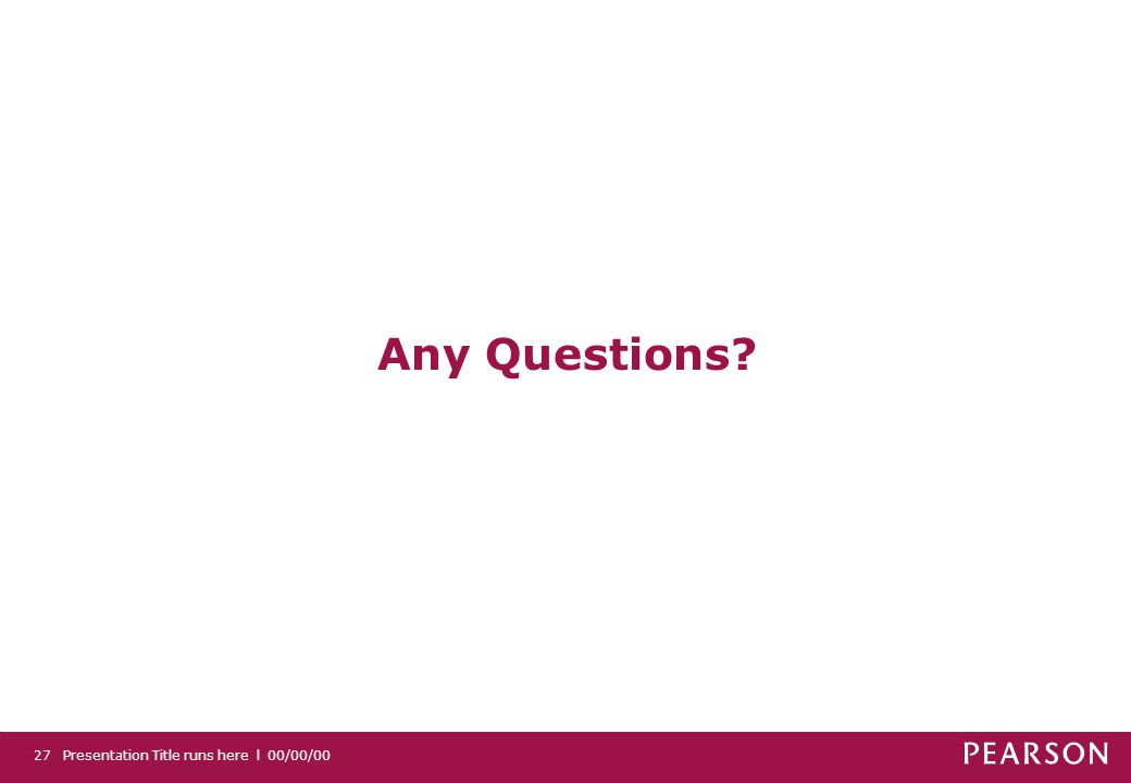 Any Questions 27 Presentation Title runs here l 00/00/00