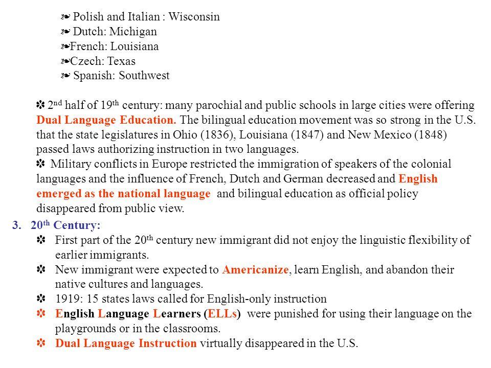 Polish and Italian : Wisconsin