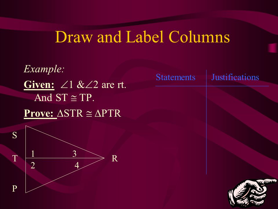 Draw and Label Columns Example: Given: 1 &2 are rt. And ST  TP.