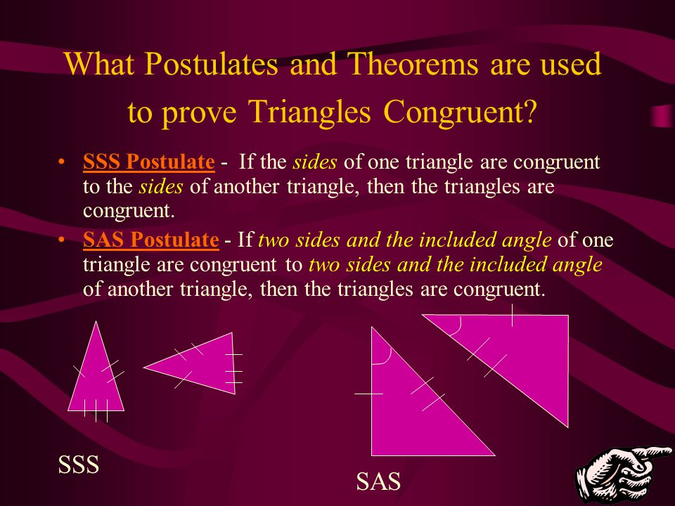 What Postulates and Theorems are used to prove Triangles Congruent