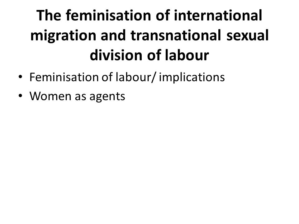The feminisation of international migration and transnational sexual division of labour