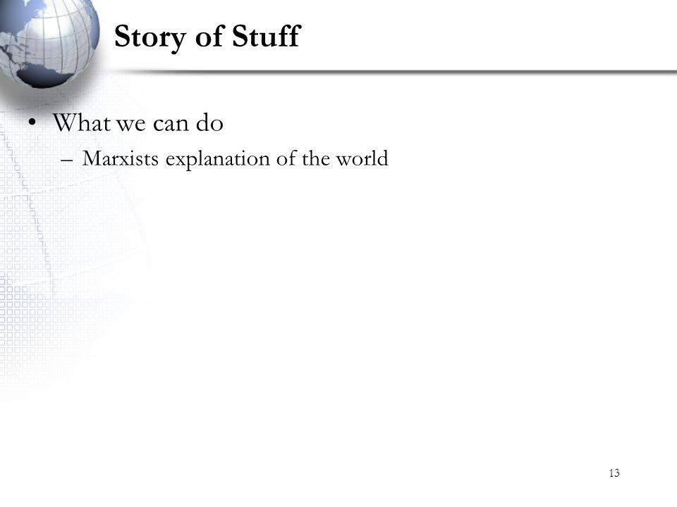 Story of Stuff What we can do Marxists explanation of the world