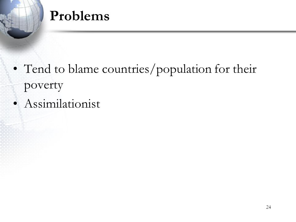 Problems Tend to blame countries/population for their poverty