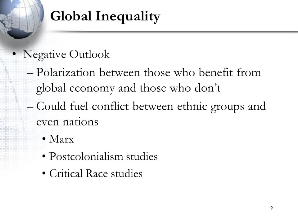 Global Inequality Negative Outlook. Polarization between those who benefit from global economy and those who don't.