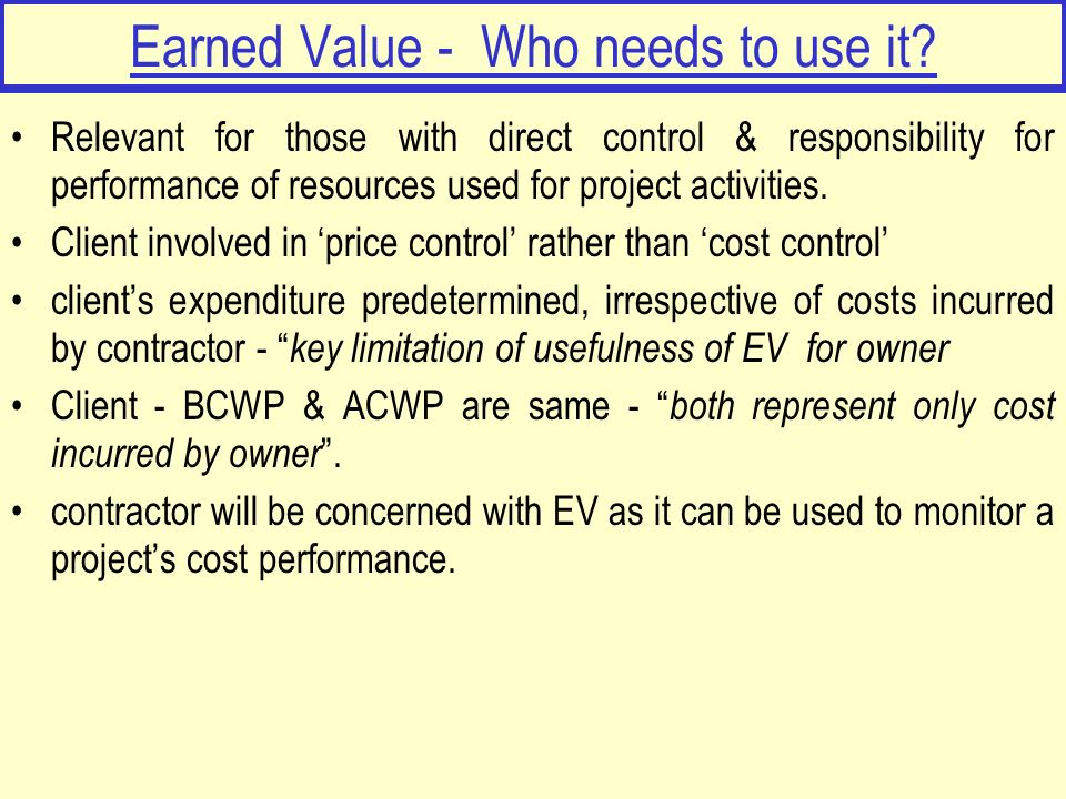 Earned Value - Who needs to use it