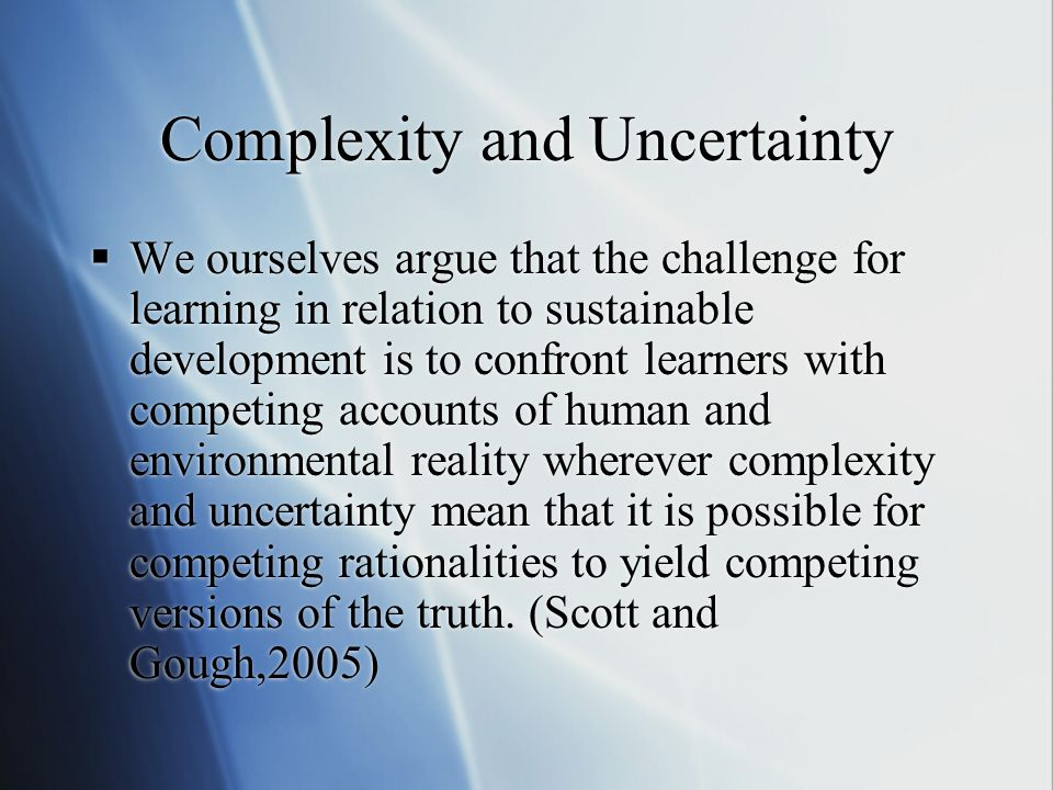 Complexity and Uncertainty