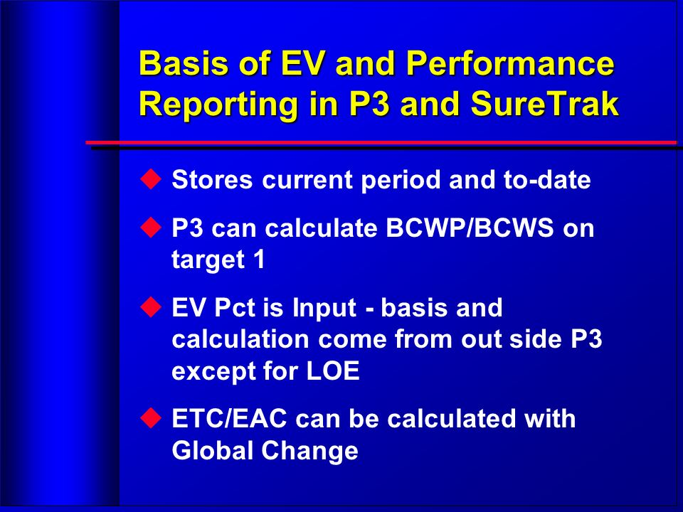 Basis of EV and Performance Reporting in P3 and SureTrak
