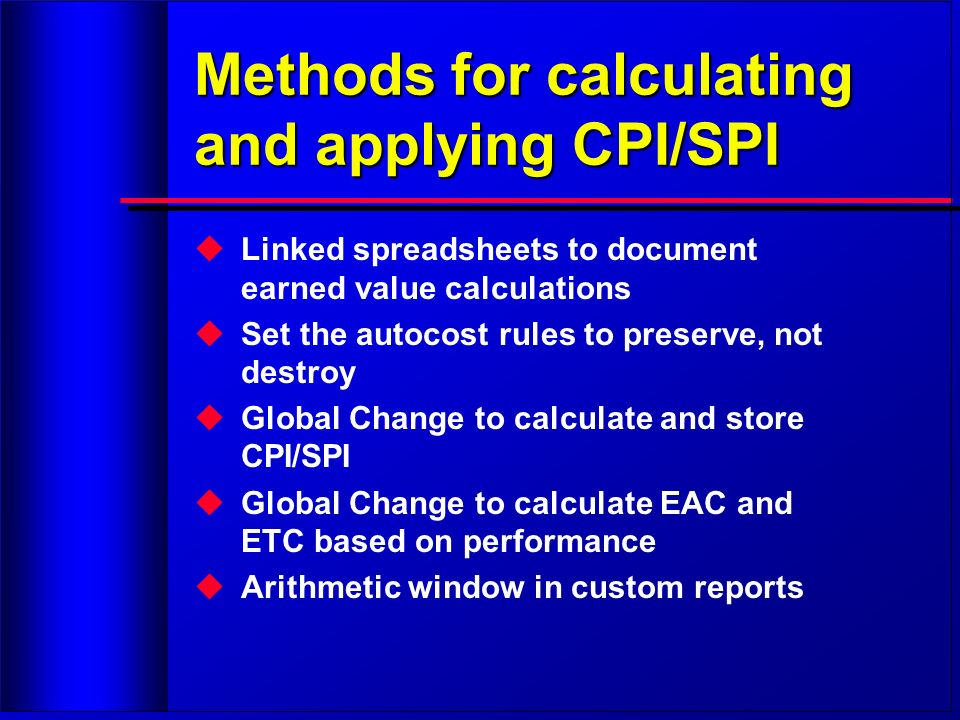 Methods for calculating and applying CPI/SPI