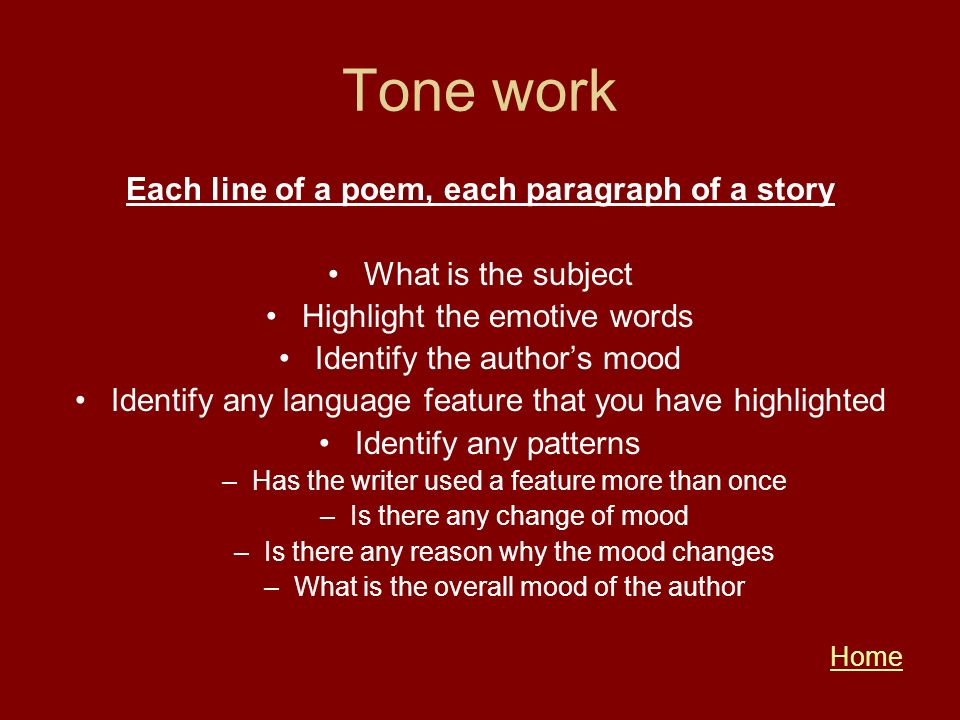 Tone work Each line of a poem, each paragraph of a story