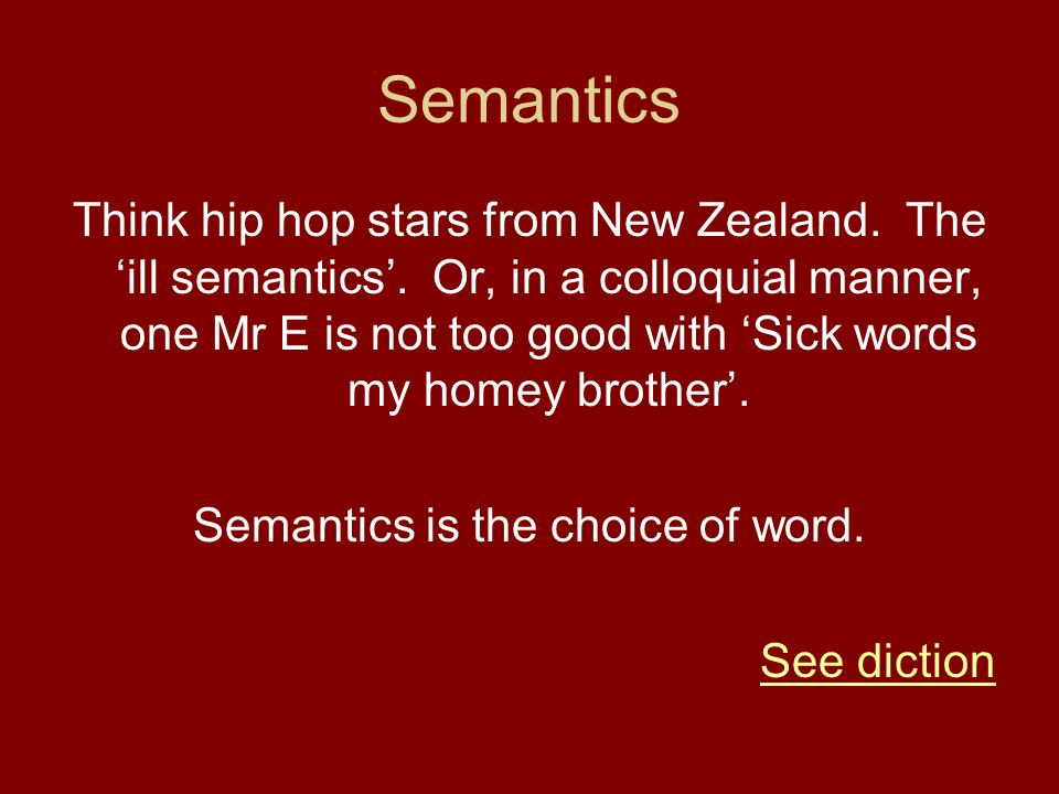 Semantics is the choice of word.
