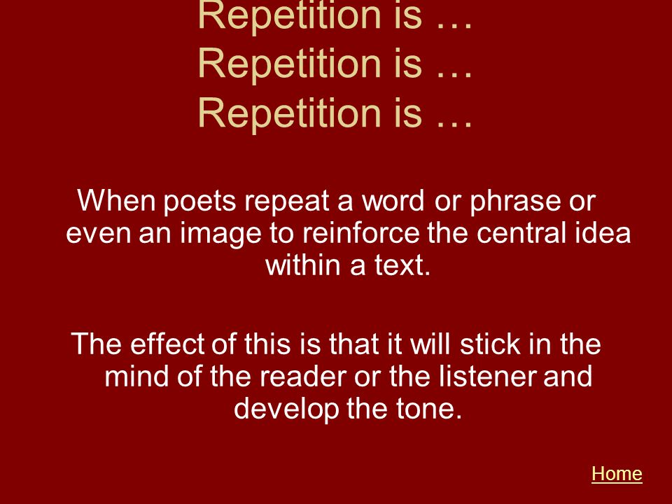 Repetition is … Repetition is … Repetition is …