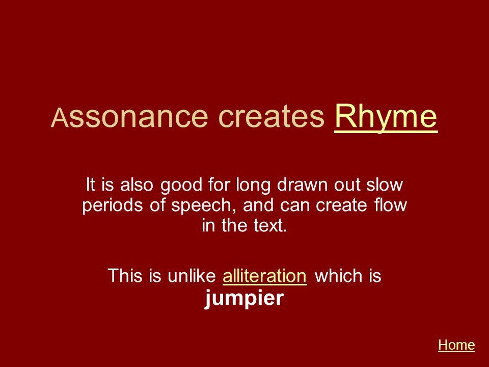 Assonance creates Rhyme