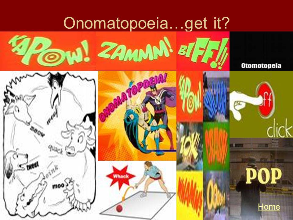 Onomatopoeia…get it Home
