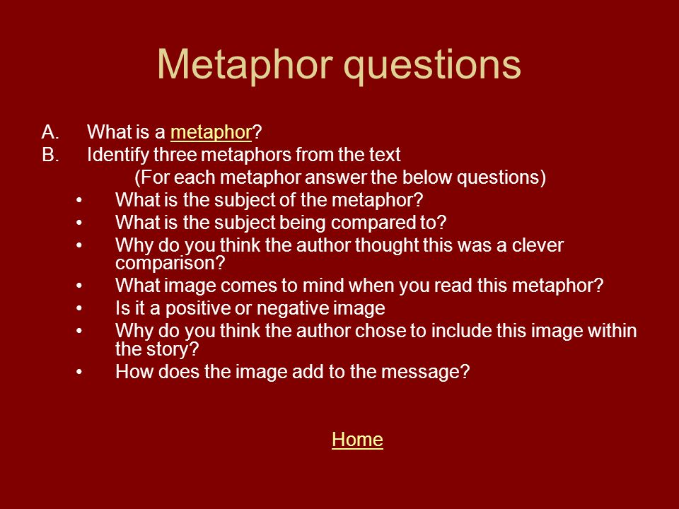 (For each metaphor answer the below questions)