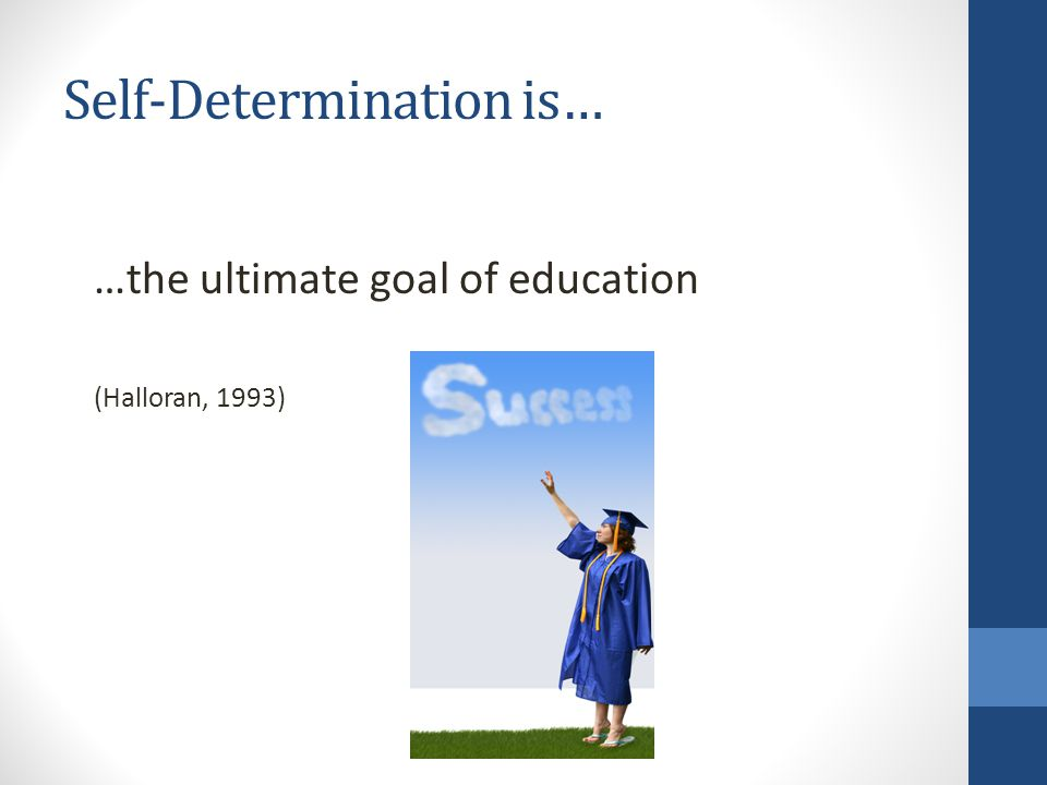 Self-Determination is…