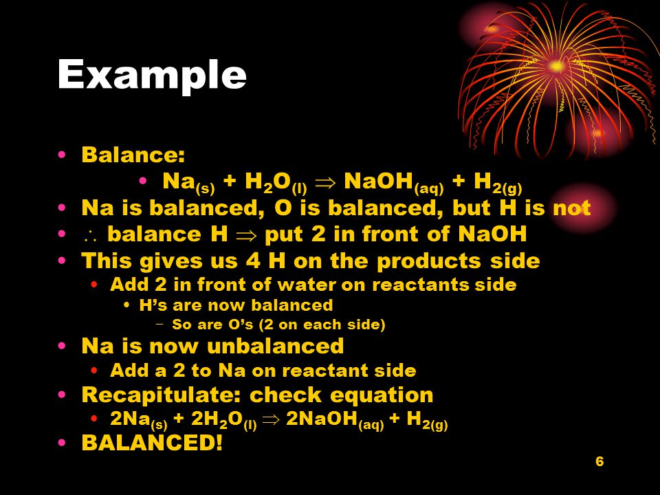 Na(s) + H2O(l)  NaOH(aq) + H2(g)