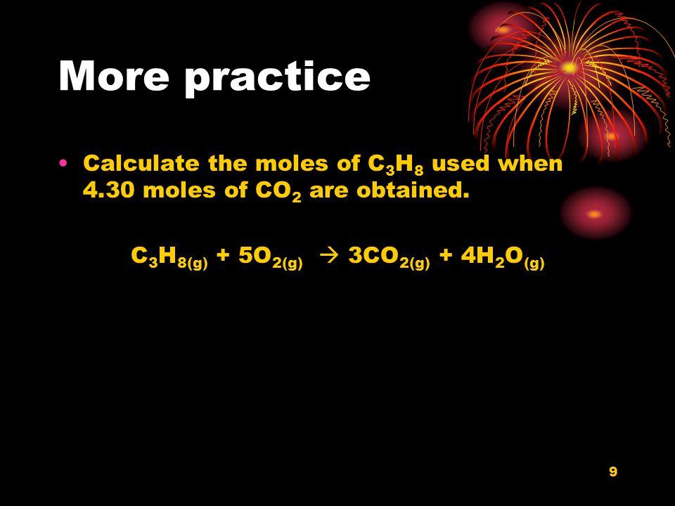 C3H8(g) + 5O2(g)  3CO2(g) + 4H2O(g)