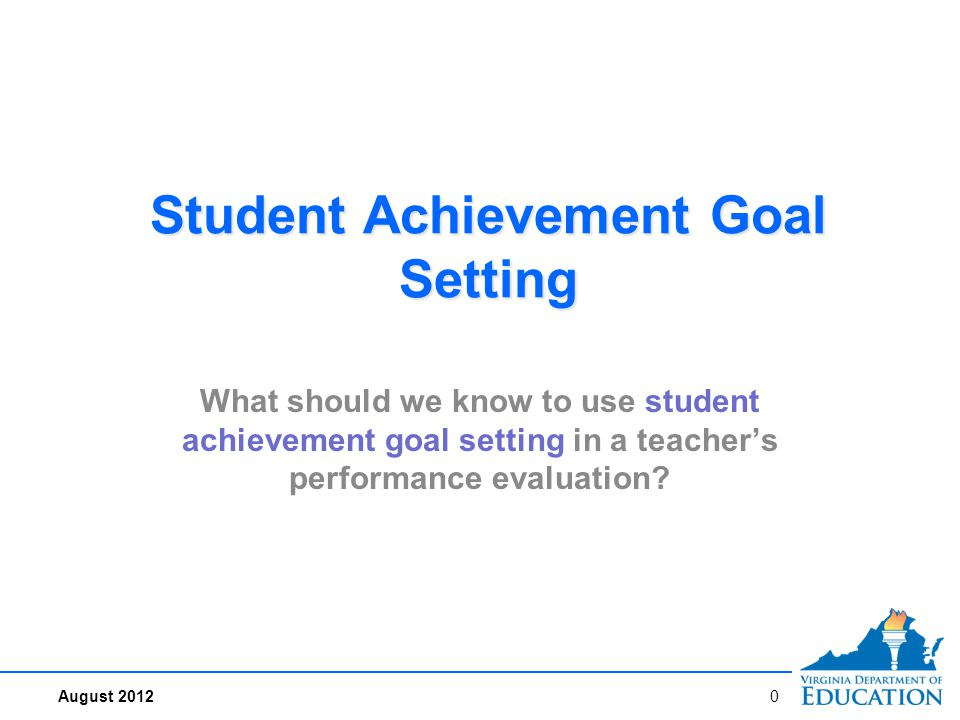 Why Consider Student Achievement Goal Setting