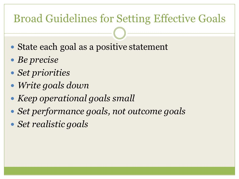 Broad Guidelines for Setting Effective Goals