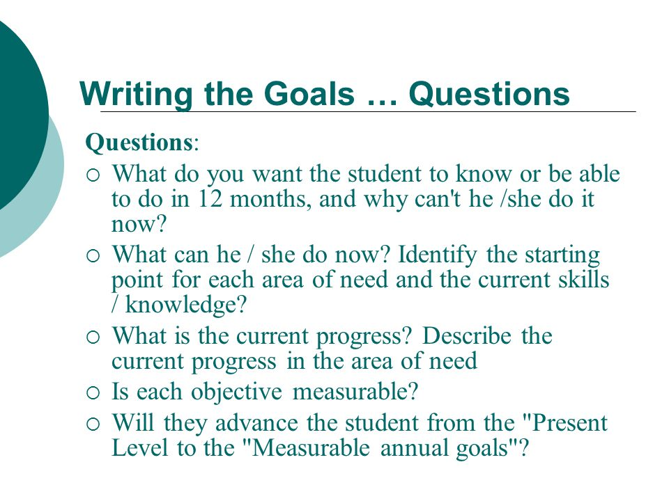 Writing the Goals … Questions