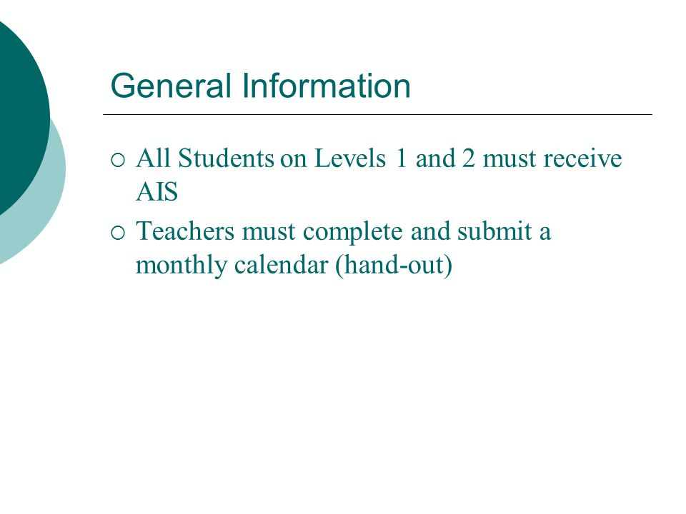 General Information All Students on Levels 1 and 2 must receive AIS