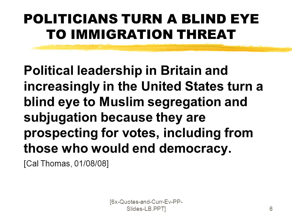 POLITICIANS TURN A BLIND EYE TO IMMIGRATION THREAT