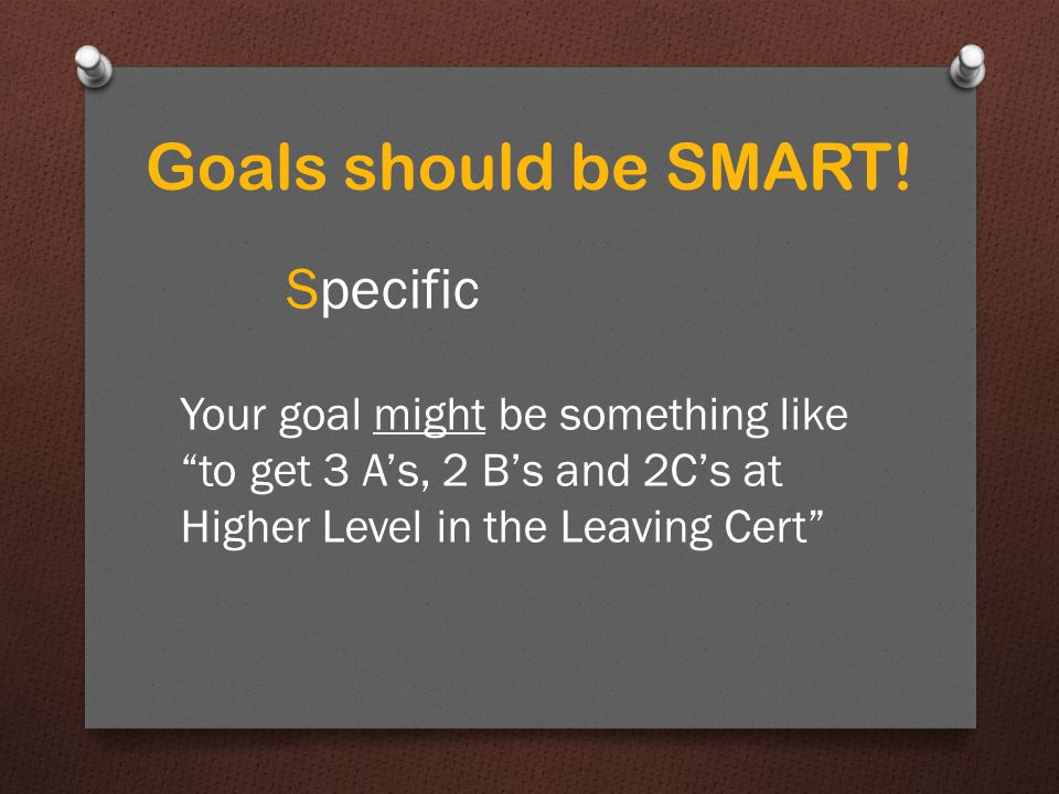 Goals should be SMART.
