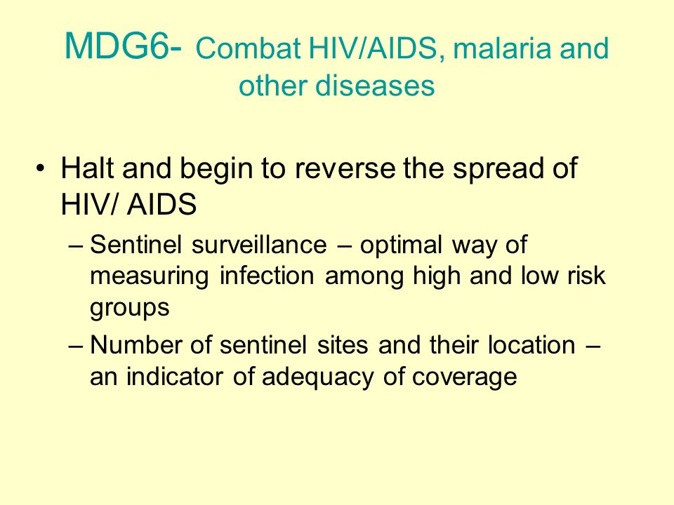 MDG6- Combat HIV/AIDS, malaria and other diseases