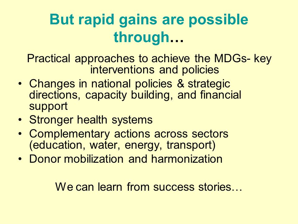 But rapid gains are possible through…