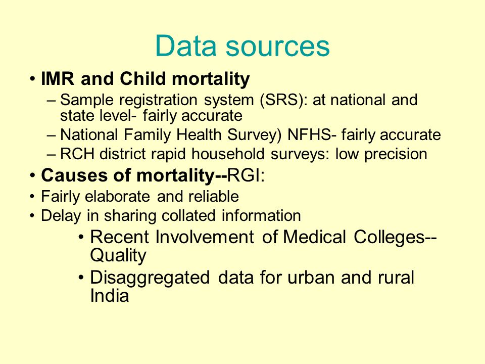 Data sources IMR and Child mortality Causes of mortality--RGI: