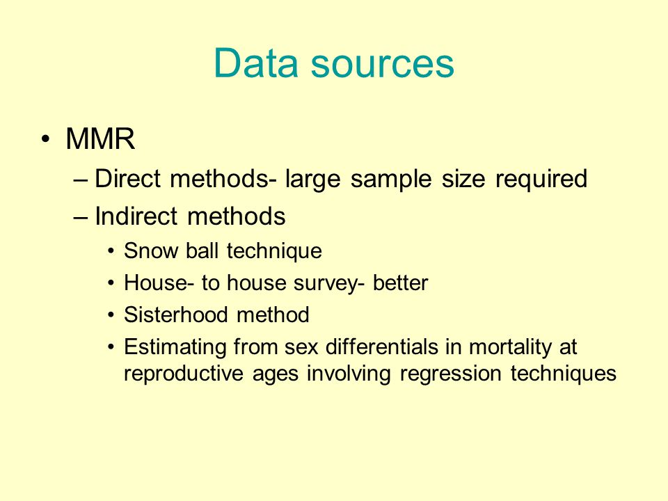 Data sources MMR Direct methods- large sample size required