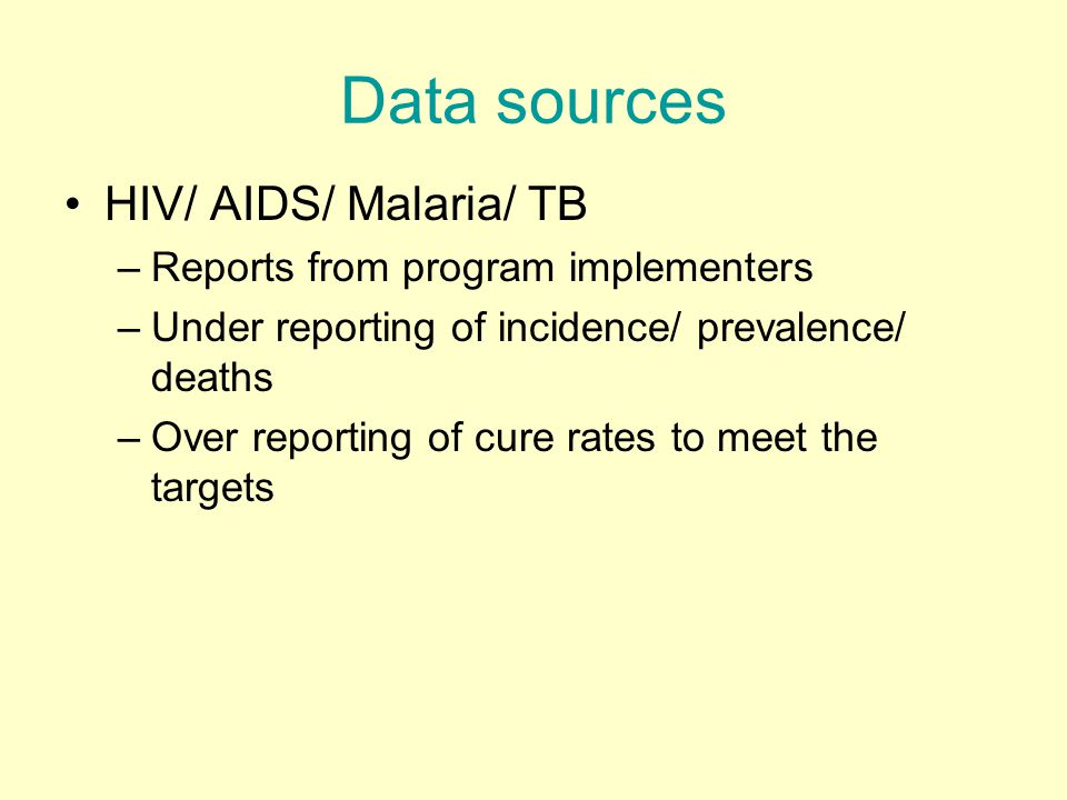 Data sources HIV/ AIDS/ Malaria/ TB Reports from program implementers