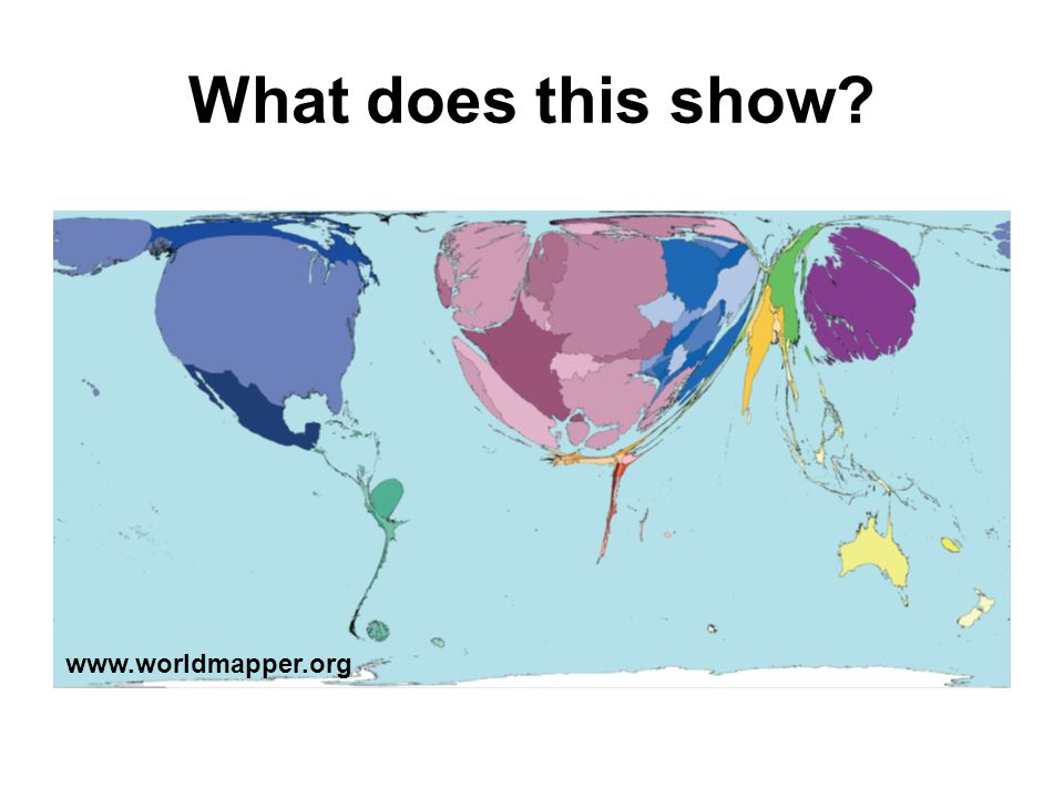 What does this show www.worldmapper.org
