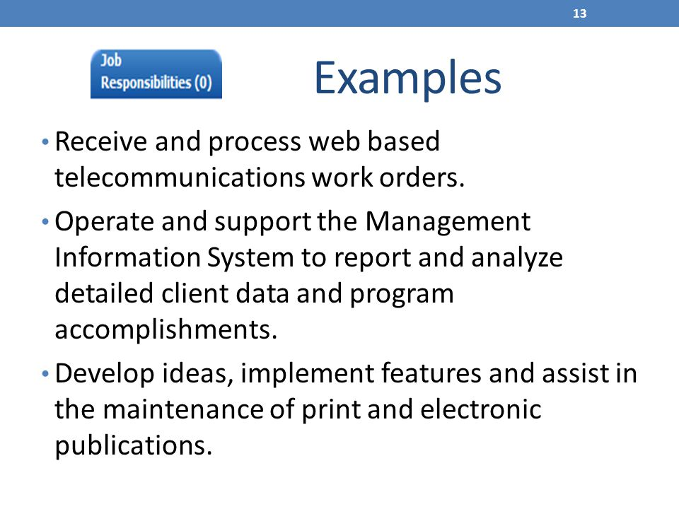 Examples Receive and process web based telecommunications work orders.
